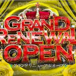 GRAND RENEWAL OPEN